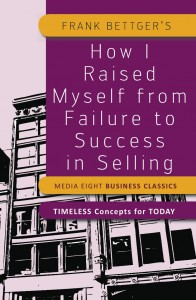 How I Raised Myself from Failure to Success in Selling - Frank Bettger