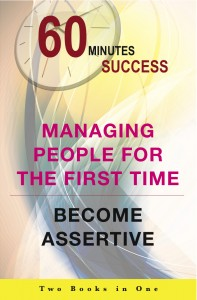 Managing People For the First Time & Become Assertive
