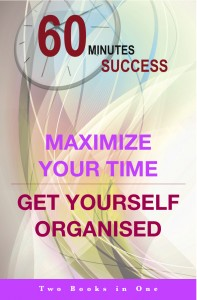 Maximize Your Time & Get Yourself Organised